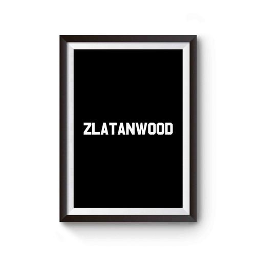 Zlatan Ibrahimovic Mls La Soccer Team Zlatanwood Soccer Poster