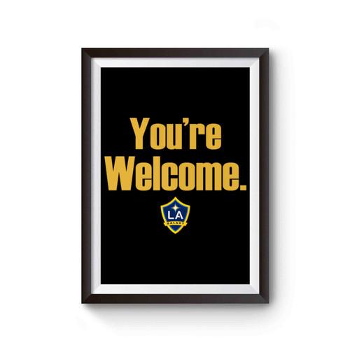 Zlatan Los Angeles La Galaxy You're Welcome Poster