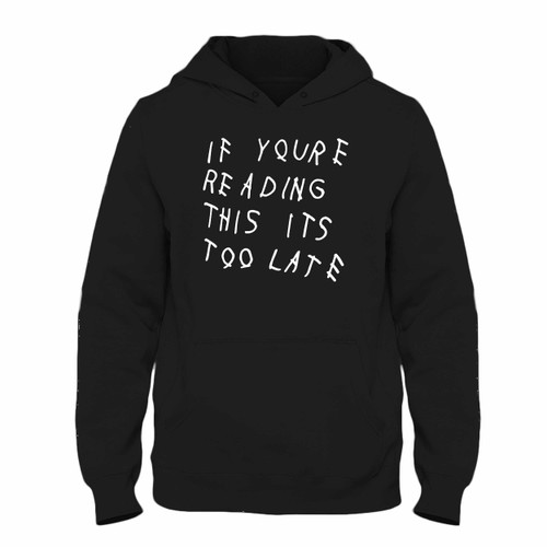 Was created with comfort in mind, this Drake Quote If You Read This Hoodie lighter weight is perfect for any activity. Teams and groups love this hoodie for its affordable price and variety of colors.