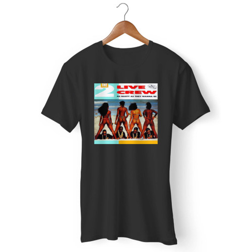 2 Live Crew As Nasty As They Wanna Be Men T Shirt
