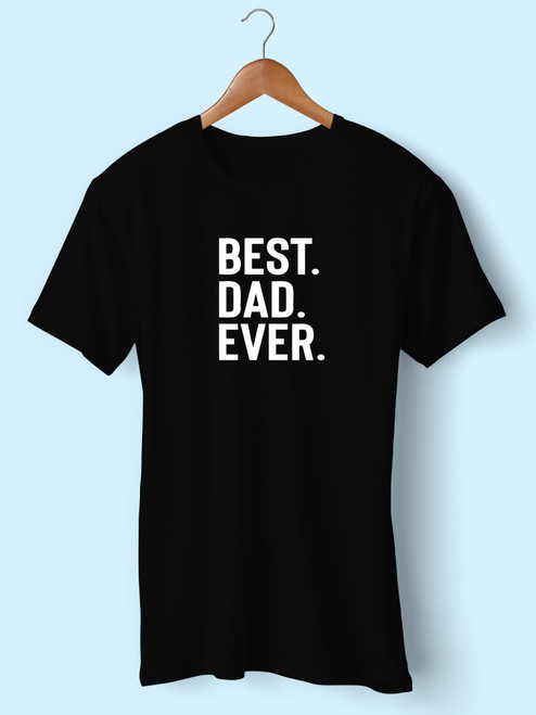 Best Dad Ever Men T Shirt