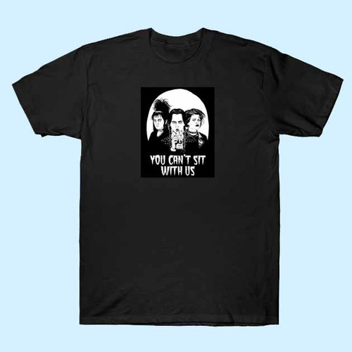 You Cant Sit With Us Horror Best Men T Shirt