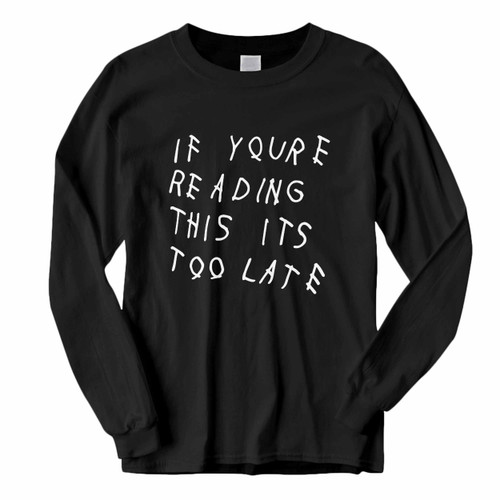 This classic fit Drake Quote If You Read This Long Sleeve Shirt is casually elegant and very comfortable. With fine quality print to make one stand out, it's a perfect fit for every occasion.