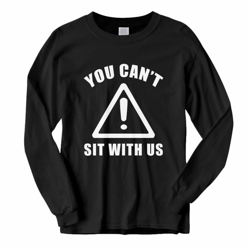 This classic fit You Cant Sit With Us Inspired Long Sleeve Shirt is casually elegant and very comfortable. With fine quality print to make one stand out, it's a perfect fit for every occasion.