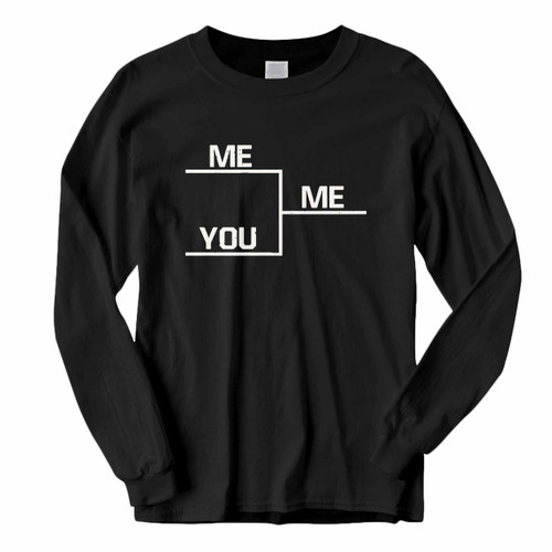 This classic fit You Me Bracket Long Sleeve Shirt is casually elegant and very comfortable. With fine quality print to make one stand out, it's a perfect fit for every occasion.