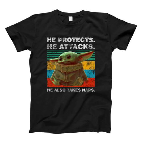 Baby Yoda He Protects He Attacks He Also Takes Naps Star Wars The Mandalorian Fresh Men T Shirt