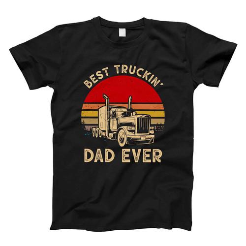 Best Truckin Dad Ever Fresh Men T Shirt