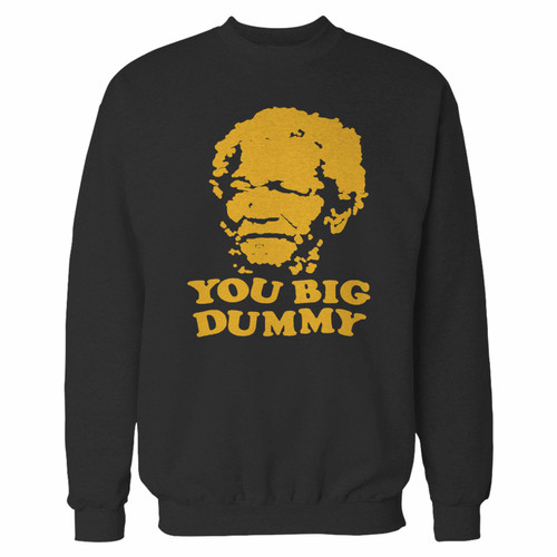 Your sanford and son you big dummy crewneck sweatshirt just got an update. This super comfortable and lighter weight crewneck will become your favorite go-to sweatshirt. The cozy spandex cuffs and waistband make this pill-resistant sweatshirt a fan favorite.And your group will look and feel their best in this premium ringspun cotton crew.