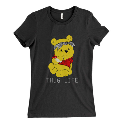 These are Winnie Thug Life Pooh Fresh Women T Shirt that are cute tied to the side or paired with a cardigan or jacket for a more styled look. So comfy and classic, they are sure to make your vacation extra magical.