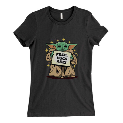 These are Yoda Free Hugs Fresh Women T Shirt that are cute tied to the side or paired with a cardigan or jacket for a more styled look. So comfy and classic, they are sure to make your vacation extra magical.