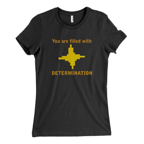 These are You Are Filled Determination Fresh Women T Shirt that are cute tied to the side or paired with a cardigan or jacket for a more styled look. So comfy and classic, they are sure to make your vacation extra magical.