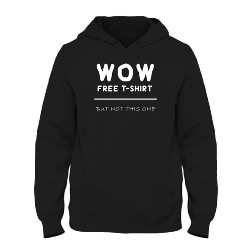 Was created with comfort in mind, this Wow Free T-Shirt But Not This One Fresh Best Hoodie lighter weight is perfect for any activity. Teams and groups love this hoodie for its affordable price and variety of colors.