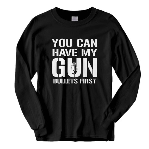 This classic fit You Can Have My Gun Fresh Best Long Sleeve Shirt is casually elegant and very comfortable. With fine quality print to make one stand out, it's a perfect fit for every occasion.