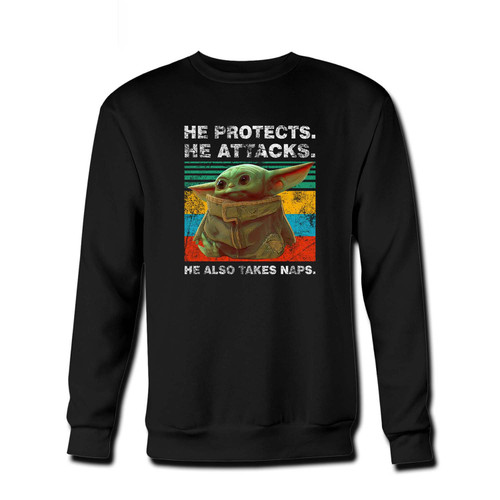 Your Baby Yoda He Protects He Attacks He Also Takes Naps Star Wars The Mandalorian Fresh Best Crewneck Sweatshirt just got an update. This super comfortable and lighter weight crewneck will become your favorite go-to sweatshirt. The cozy spandex cuffs and waistband make this pill-resistant sweatshirt a fan favorite.And your group will look and feel their best in this premium ringspun cotton crew.