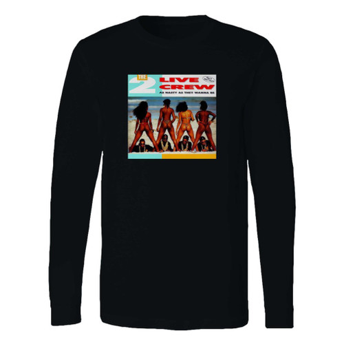 This classic fit 2 live crew as nasty as they wanna be long sleeve shirt is casually elegant and very comfortable. With fine quality print to make one stand out, it's a perfect fit for every occasion.