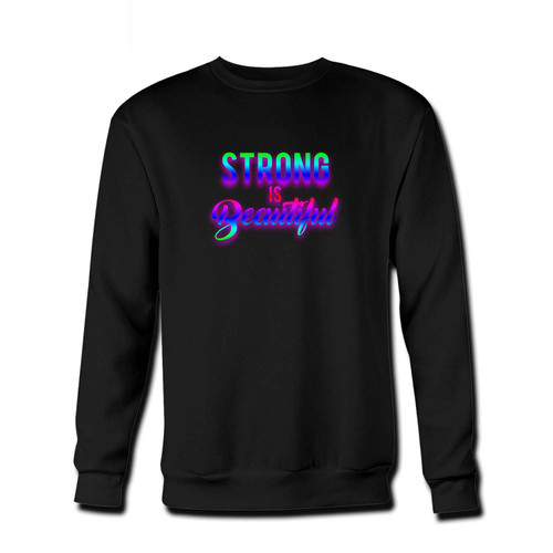 Your Strong Is Beautifull Logo Fresh Best Crewneck Sweatshirt just got an update. This super comfortable and lighter weight crewneck will become your favorite go-to sweatshirt. The cozy spandex cuffs and waistband make this pill-resistant sweatshirt a fan favorite.And your group will look and feel their best in this premium ringspun cotton crew.