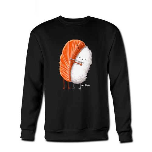 Your Sushi Hug Meat And Rice Fresh Best Crewneck Sweatshirt just got an update. This super comfortable and lighter weight crewneck will become your favorite go-to sweatshirt. The cozy spandex cuffs and waistband make this pill-resistant sweatshirt a fan favorite.And your group will look and feel their best in this premium ringspun cotton crew.