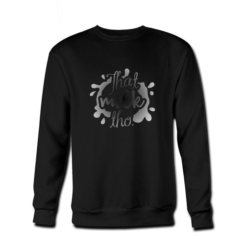 Your That Milk Tho Fresh Best Crewneck Sweatshirt just got an update. This super comfortable and lighter weight crewneck will become your favorite go-to sweatshirt. The cozy spandex cuffs and waistband make this pill-resistant sweatshirt a fan favorite.And your group will look and feel their best in this premium ringspun cotton crew.