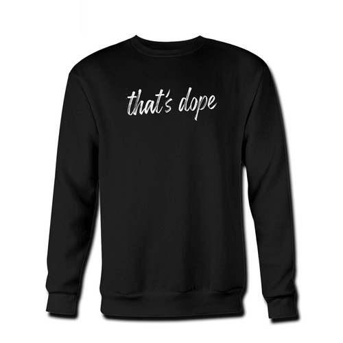 Your That's Dope Fresh Best Crewneck Sweatshirt just got an update. This super comfortable and lighter weight crewneck will become your favorite go-to sweatshirt. The cozy spandex cuffs and waistband make this pill-resistant sweatshirt a fan favorite.And your group will look and feel their best in this premium ringspun cotton crew.