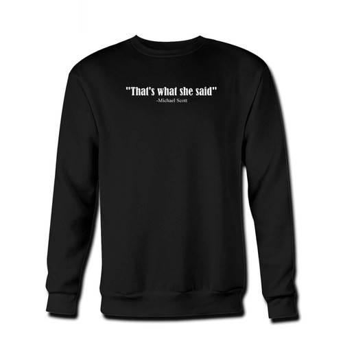 Your thats what she said Fresh Best Crewneck Sweatshirt just got an update. This super comfortable and lighter weight crewneck will become your favorite go-to sweatshirt. The cozy spandex cuffs and waistband make this pill-resistant sweatshirt a fan favorite.And your group will look and feel their best in this premium ringspun cotton crew.