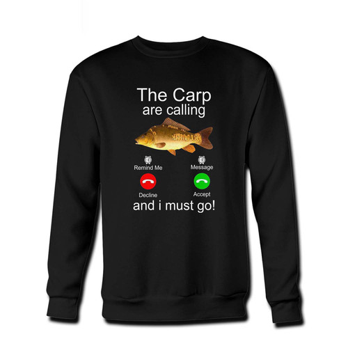 Your The Carp Are Calling And I Must Go Fresh Best Crewneck Sweatshirt just got an update. This super comfortable and lighter weight crewneck will become your favorite go-to sweatshirt. The cozy spandex cuffs and waistband make this pill-resistant sweatshirt a fan favorite.And your group will look and feel their best in this premium ringspun cotton crew.
