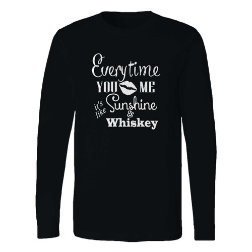 This classic fit everytime you kiss me its like sunshine and whiskey long sleeve shirt is casually elegant and very comfortable. With fine quality print to make one stand out, it's a perfect fit for every occasion.