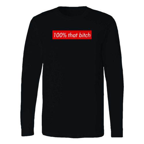 This classic fit 100 that bitch long sleeve shirt is casually elegant and very comfortable. With fine quality print to make one stand out, it's a perfect fit for every occasion.