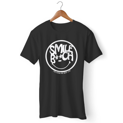 Smile Bitch Men T Shirt
