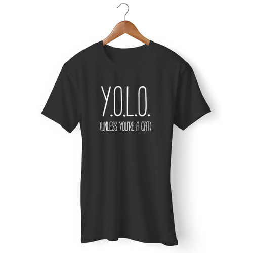 Yolo (Unless You'Re A Cat) Funny Cat Lovers Men T Shirt