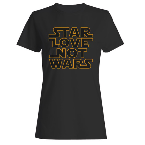 These are star wars quote star love not wars women t shirt that are cute tied to the side or paired with a cardigan or jacket for a more styled look. So comfy and classic, they are sure to make your vacation extra magical.
