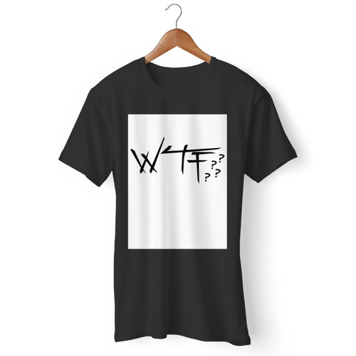 Wtf Quote Men T Shirt