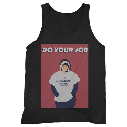 Our cotton bill belichick do your job sports men tank top is perfect for those intense workouts in the gym, at practice or pickup games.