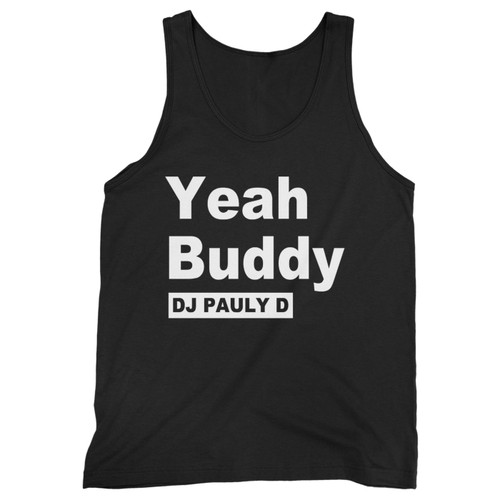 Our cotton yeah buddy dj pauly d men tank top is perfect for those intense workouts in the gym, at practice or pickup games.