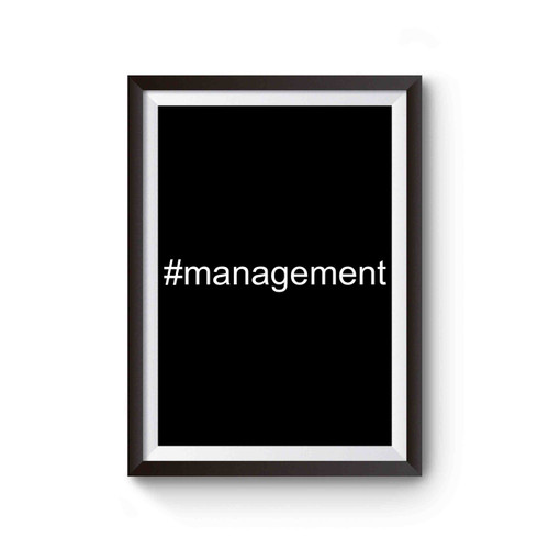 Management Men Women T- Shirt Poster