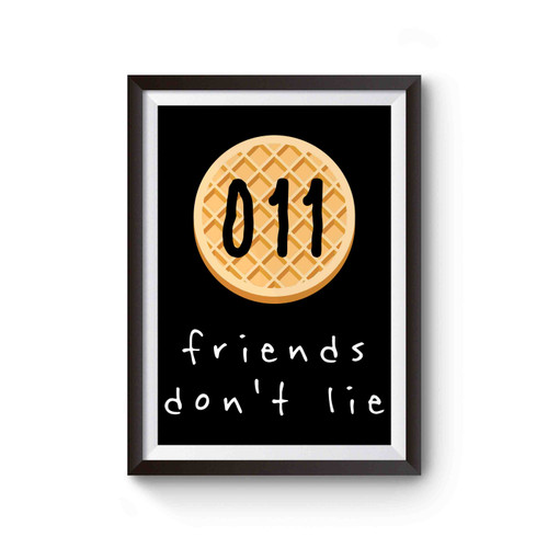 011 Friends Don't Lie Poster