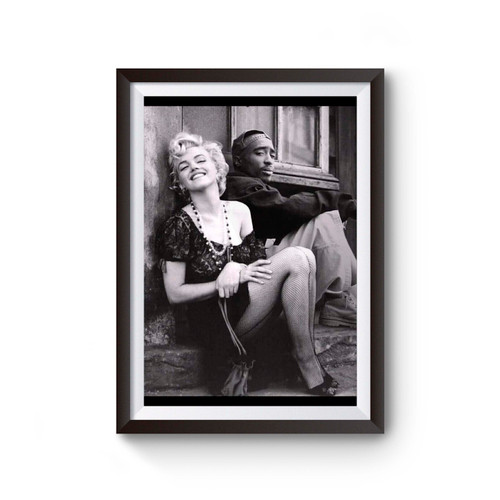 2pac And Marilyn Monroe Poster