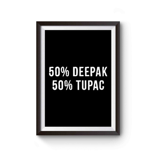 50% Deepak 50% Tupac Poster