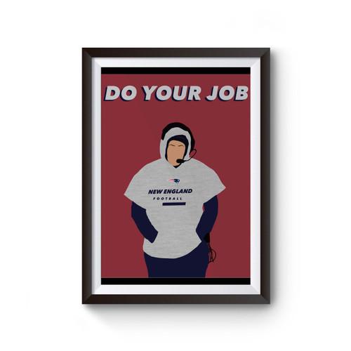 Bill Belichick Do Your Job Sports Poster