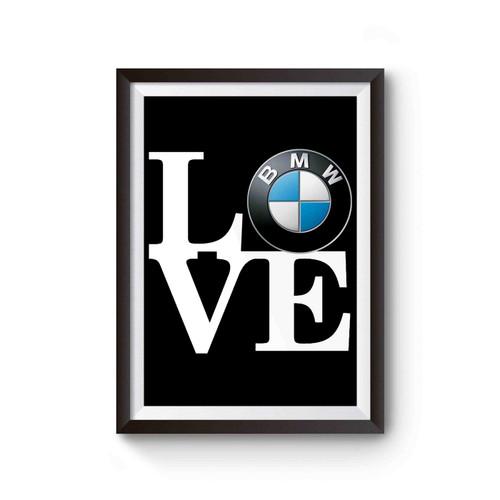 Bmw Love Car Poster