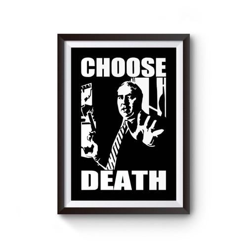 Budd Dwyer Choose Death Poster