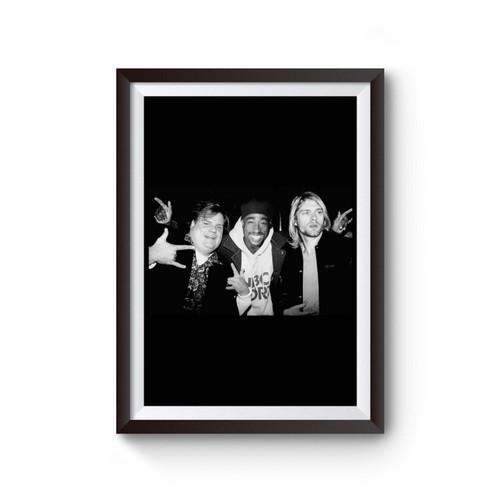 Chris Farley Kurt Cobain 2pac Tupac Hanging Out Poster