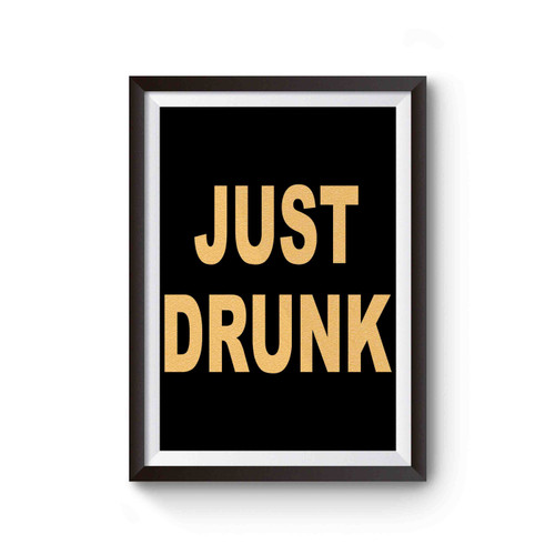 Drunk In Love & Just Drunk Bachelorette Party Bridal Party Bride Bridesmaid Bridal Shower 2 Poster