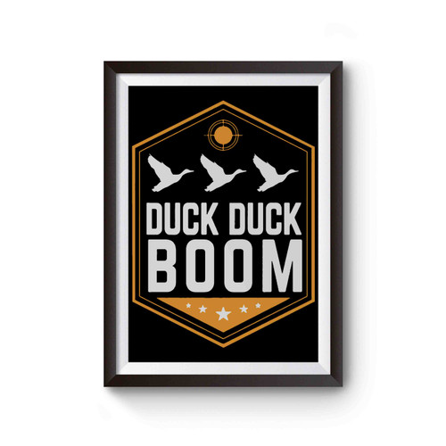 Duck Hunting Funny Duck Duck Boom Poster