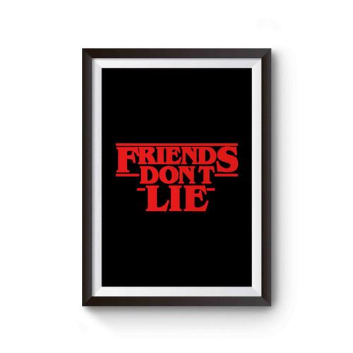 Friends Don't Lie Stranger Things Poster