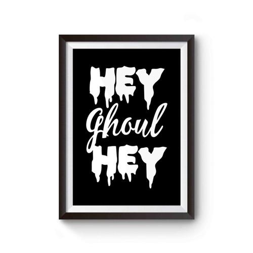 Hey Ghoul Hey Halloween Poster