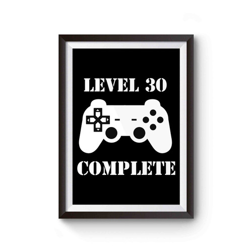 Level 30 Complete Birthday Funny Gaming Gamer Poster