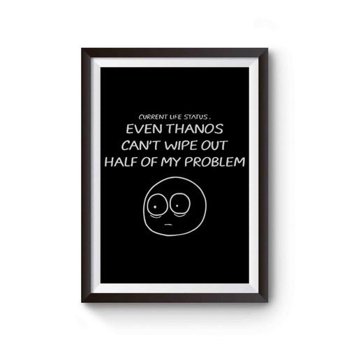Life Status Thanos Jokes Poster