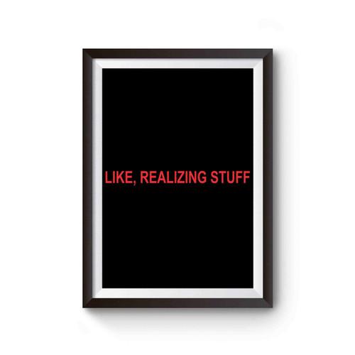 Like Realizing Stuff Poster
