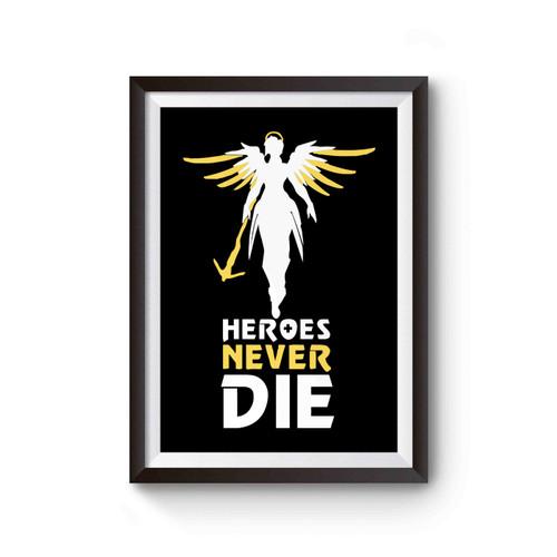 Mercys Ultimate Heroes Never Die Game Overwatch Poster