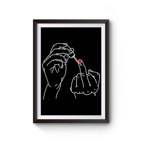 Nail Polish Middle Finger Poster